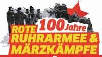 Gedenken - 101 Jahre Rote Ruhrarmee und Märzkämpfe
